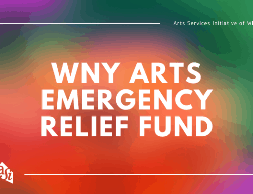 We Need Your Help: Contribute to the WNY Arts Emergency Relief Fund